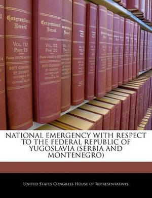 National Emergency with Respect to the Federal Republic of Yugoslavia (Serbia and Montenegro)