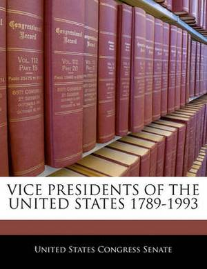 Vice Presidents of the United States 1789-1993