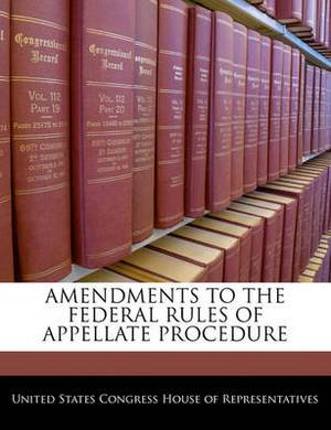 Amendments to the Federal Rules of Appellate Procedure