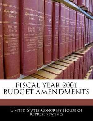 Fiscal Year 2001 Budget Amendments