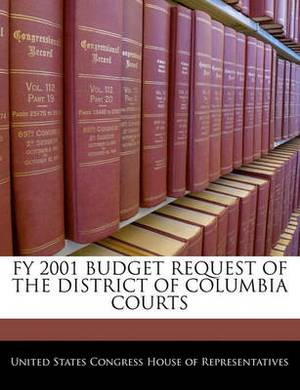 Fy 2001 Budget Request of the District of Columbia Courts
