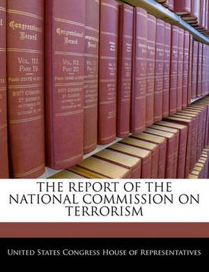 The Report of the National Commission on Terrorism