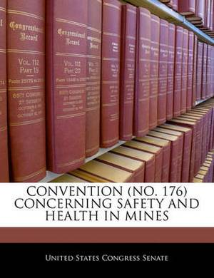 Convention (No. 176) Concerning Safety and Health in Mines