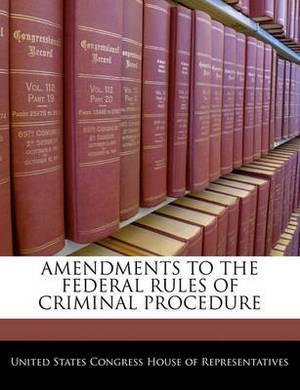 Amendments to the Federal Rules of Criminal Procedure