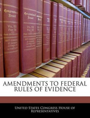 Amendments to Federal Rules of Evidence