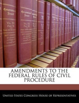 Amendments to the Federal Rules of Civil Procedure