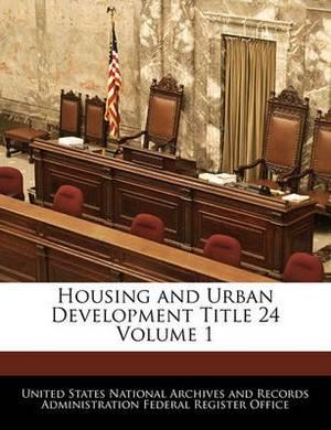 Housing and Urban Development Title 24 Volume 1