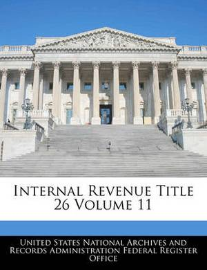Internal Revenue Title 26 Volume 11