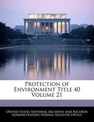 Protection of Environment Title 40 Volume 21