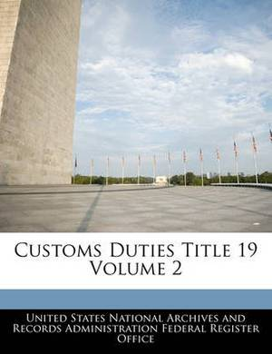 Customs Duties Title 19 Volume 2
