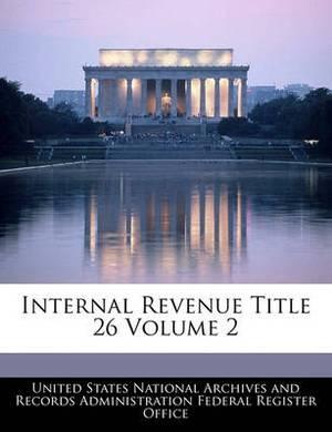 Internal Revenue Title 26 Volume 2
