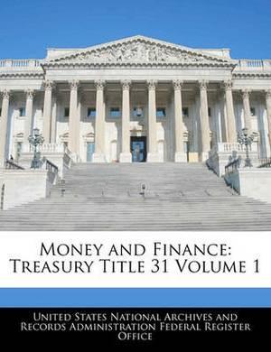 Money and Finance: Treasury Title 31 Volume 1