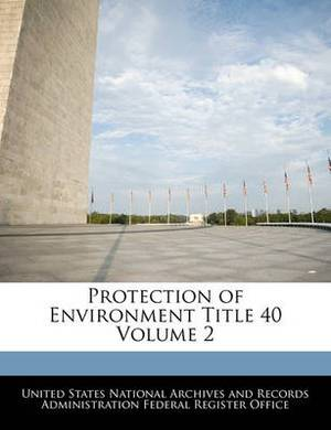 Protection of Environment Title 40 Volume 2