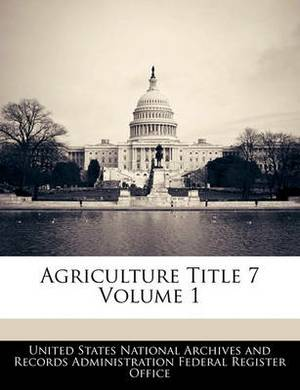 Agriculture Title 7 Volume 1