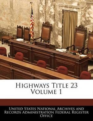 Highways Title 23 Volume 1