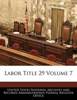 Labor Title 29 Volume 7