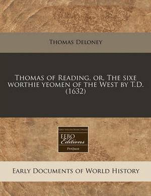 Thomas of Reading, Or, the Sixe Worthie Yeomen of the West by T.D. (1632)