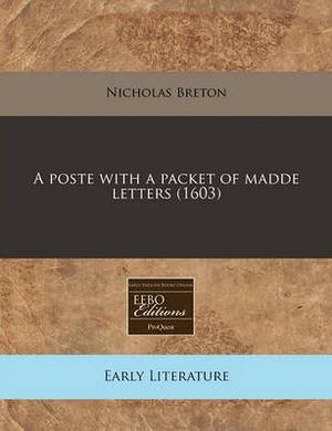 A Poste with a Packet of Madde Letters (1603)