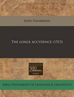 The Longe Accydence (1513)