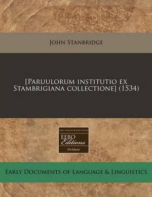 [Paruulorum Institutio Ex Stambrigiana Collectione] (1534)