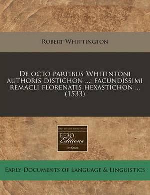 de Octo Partibus Whitintoni Authoris Distichon ...: Facundissimi Remacli Florenatis Hexastichon ... (1533)