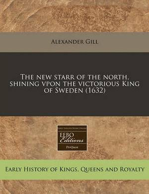 The New Starr of the North, Shining Vpon the Victorious King of Sweden (1632)