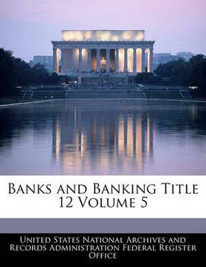 Banks and Banking Title 12 Volume 5