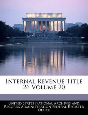 Internal Revenue Title 26 Volume 20