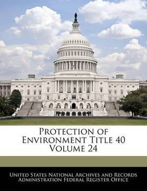 Protection of Environment Title 40 Volume 24