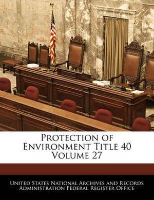 Protection of Environment Title 40 Volume 27