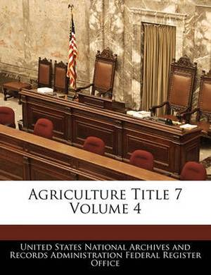 Agriculture Title 7 Volume 4