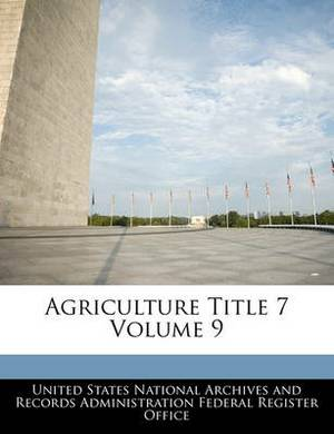 Agriculture Title 7 Volume 9