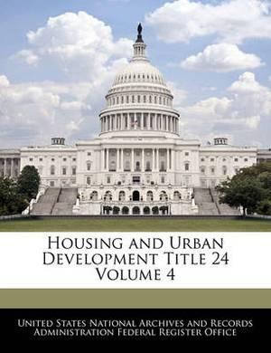 Housing and Urban Development Title 24 Volume 4