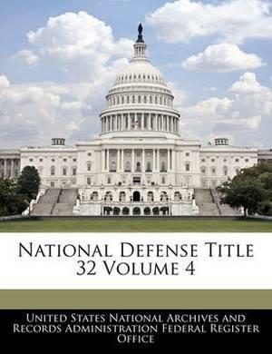 National Defense Title 32 Volume 4