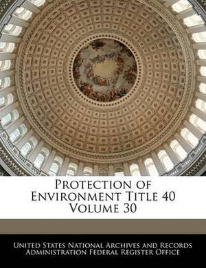 Protection of Environment Title 40 Volume 30