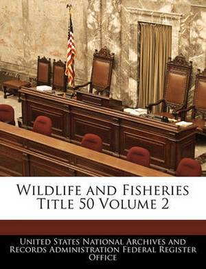 Wildlife and Fisheries Title 50 Volume 2