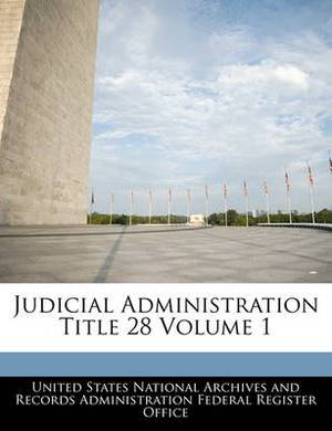 Judicial Administration Title 28 Volume 1