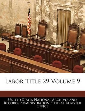 Labor Title 29 Volume 9