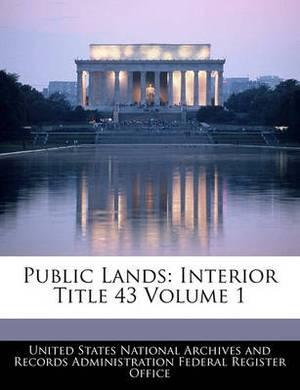Public Lands: Interior Title 43 Volume 1