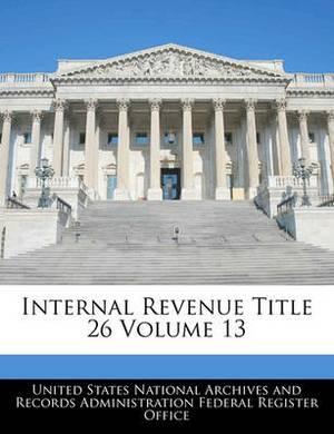 Internal Revenue Title 26 Volume 13