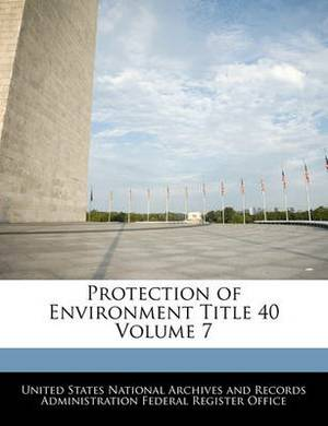 Protection of Environment Title 40 Volume 7