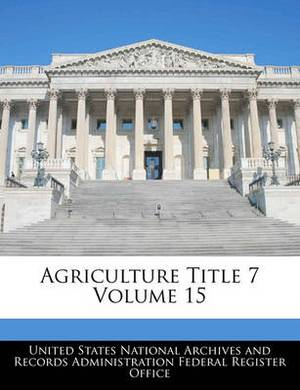 Agriculture Title 7 Volume 15