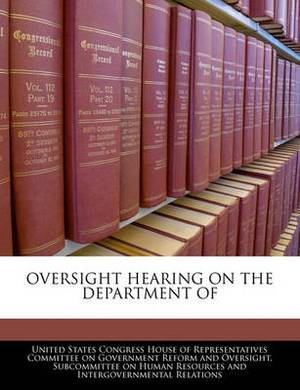 Oversight Hearing on the Department of