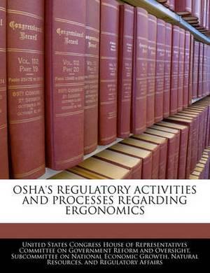 OSHA's Regulatory Activities and Processes Regarding Ergonomics