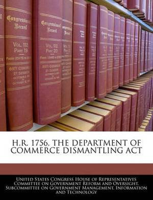 H.R. 1756, the Department of Commerce Dismantling ACT