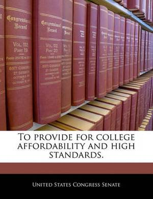 To Provide for College Affordability and High Standards.