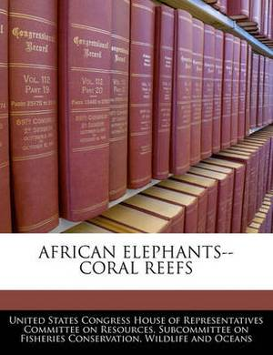 African Elephants--Coral Reefs