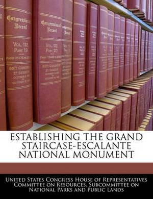 Establishing the Grand Staircase-Escalante National Monument