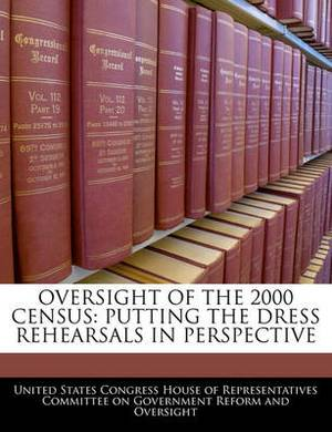 Oversight of the 2000 Census: Putting the Dress Rehearsals in Perspective
