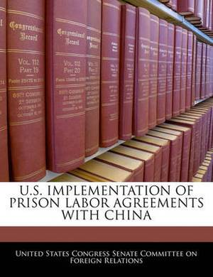 U.S. Implementation of Prison Labor Agreements with China